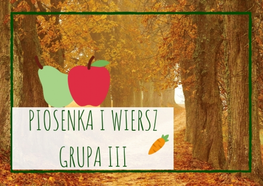 Piosenka I Wiersz Dla Grupy Iii Na Październik 2018 A